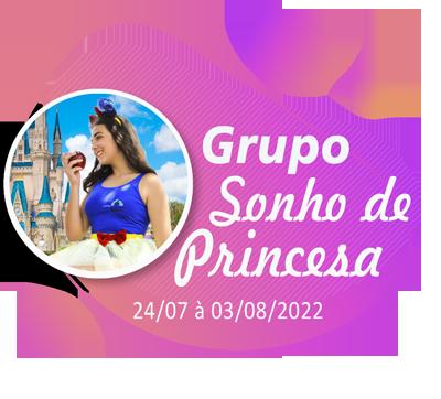Grupo Sonho de Princesa – Orlando – Julho 2022